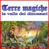 Terre magiche: la valle dei dinosauri